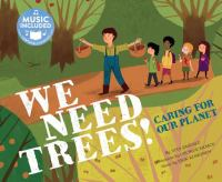 Cover image for We need trees! / Caring for Our Planet: Website Included for Music Download