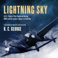 Cover image for Lightning sky a U.S. fighter pilot captured during WWII and his father's quest to find him