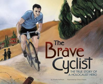 Cover image for The brave cyclist : the true story of a Holocaust hero