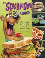 Cover image for The Scooby-Doo! cookbook : kid-friendly recipes for the whole gang