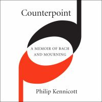 Cover image for Counterpoint a memoir of Bach and mourning