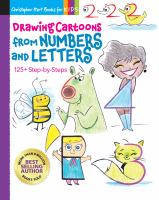 Cover image for Drawing cartoons from numbers and letters : 125+ step-by-steps.