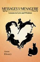 Cover image for Messages from the menagerie : lessons in love and wisdom