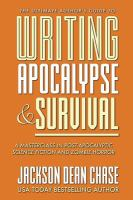 Cover image for Writing apocalypse & survival : a masterclass in post-apocalyptic science fiction and zombie horror