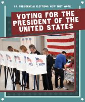 Cover image for Voting for the President of the United States