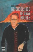 Cover image for Neighborhood of gray houses : poems