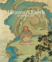 Cover image for Heaven & earth in Chinese art : treasures from the National Palace Museum, Taipei