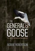 Cover image for The general's goose Fiji's tale of contemporary misadventure