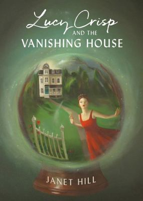 Cover image for Lucy Crisp and the vanishing house