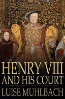 Cover image for Henry VIII and his court  a historical novel