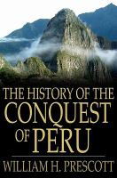 Cover image for History of the conquest of Peru