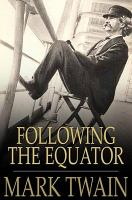 Cover image for Following the Equator  a journey around the world
