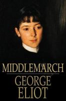 Cover image for Middlemarch  a study of provincial life