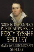 Imagen de portada para Notes to the complete poetical work of Percy Bysshe Shelley