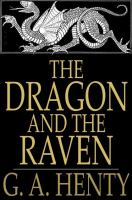 Cover image for The dragon and the raven  or the days of King Alfred