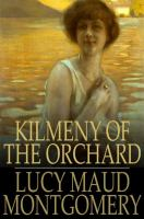 Cover image for Kilmeny of the orchard