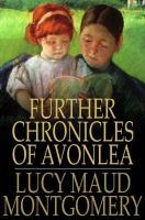 Cover image for Further chronicles of Avonlea
