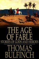 Cover image for The age of fable  stories of Gods and heroes