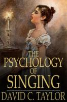 Cover image for The psychology of singing  a rational method of voice culture based on a scientific analysis of all systems, ancient and modern