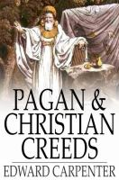 Cover image for Pagan & Christian creeds  their origin and meaning