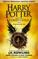 Cover image for Harry Potter and the cursed child: parts one and two the official script book of the original West End production.
