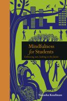 Cover image for Mindfulness for students : embracing now, looking to the future