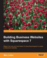 Cover image for Building business websites with squarespace 7  master the tools and techniques of using Squarespace to create professional websites