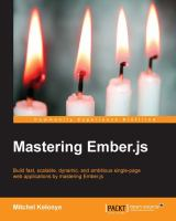 Cover image for Mastering Ember.js  build fast, scalable, dynamic, and ambitious single-page web applications by mastering Ember.js