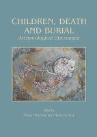 Cover image for Children, death and burial  archaeological discourses