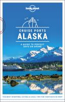 Cover image for Cruise ports Alaska a guide to perfect days on shore