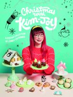 Cover image for Christmas with Kim-Joy : a festive collection of edible cuteness