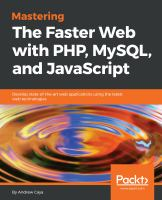 Cover image for Mastering the faster web with PHP, MySQL and JavaScript develop state-of-the-art web applications using the latest web technologies