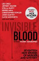 Cover image for Invisible blood : seventeen crime stories from today's finest crime writers