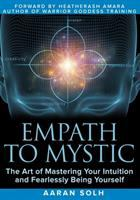 Cover image for Empath to mystic : the art of mastering your intuition and fearlessly being yourself