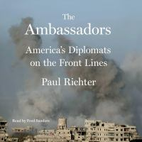 Cover image for The ambassadors America's diplomats on the front lines