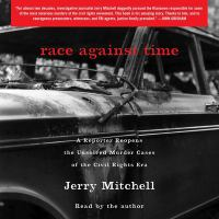 Cover image for Race against time a reporter reopens the unsolved murder cases of the civil rights era