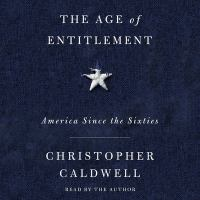 Cover image for The Age of Entitlement America Since the Sixties