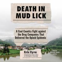 Cover image for Death in Mud Lick a coal country fight against the drug companies that delivered the opioid epidemic