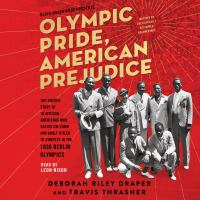 Cover image for Olympic pride, american prejudice The untold story of 18 african americans who defied jim crow and adolf hitler to compete in the 1936 berlin olympics