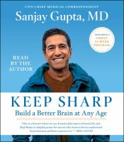 Cover image for Keep sharp how to build a better brain at any age