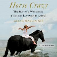 Cover image for Horse crazy the story of a woman and a world in love with an animal