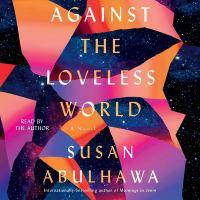 Cover image for Against the loveless world