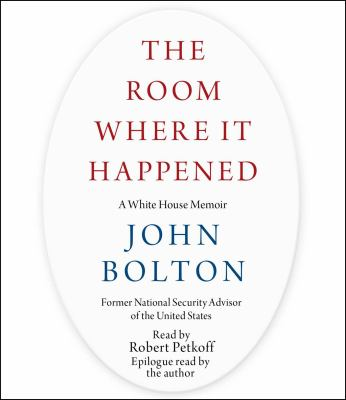 Cover image for The room where it happened a White House memoir