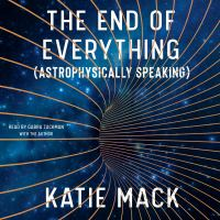 Cover image for The end of everything (astrophysically speaking)