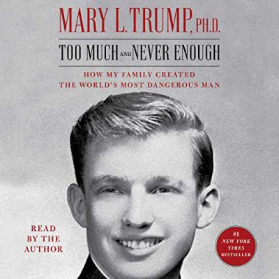 Cover image for Too much and never enough how my family created the world's most dangerous man