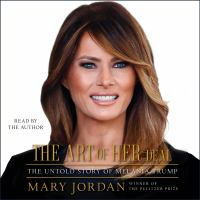 Cover image for The art of her deal the untold story of Melania Trump