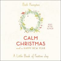 Cover image for Calm Christmas and a Happy New Year a little book of festive joy