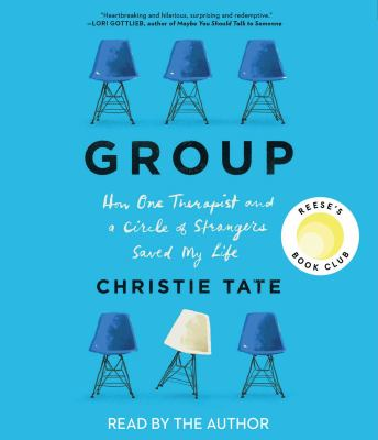Cover image for Group how one therapist and a circle of strangers saved my life