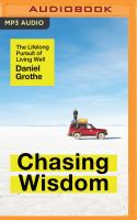 Cover image for Chasing wisdom the lifelong pursuit of living well