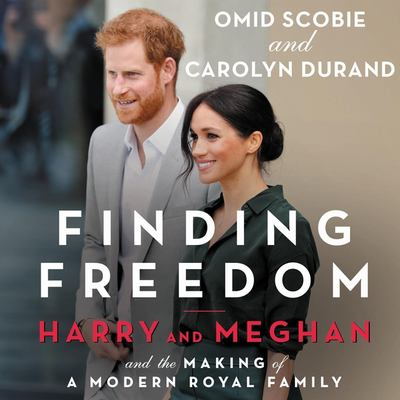 Cover image for Finding freedom Harry and Meghan, and the making of a modern royal family